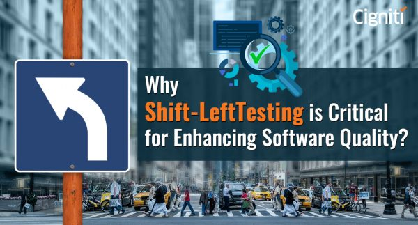 Why Shift-Left Testing is Critical for Enhancing Software Quality?