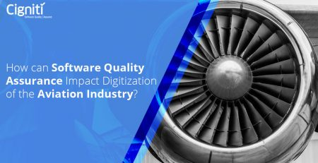 How can Software Quality Assurance Impact Digitization of The Aviation Industry?
