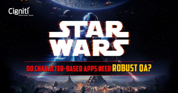 Star-wars-Do-Character-based-Apps-Need-Robust-Quality Assurance