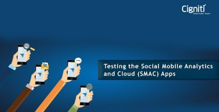Testing the Social Mobile Analytics and Cloud (SMAC) Apps