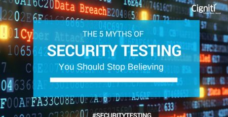 The 5 Myths of Security Testing You Should Stop Believing