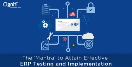 The 'Mantra' to Attain Effective ERP Testing and Implementation