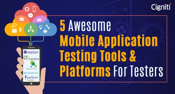 5 Awesome Mobile Application Testing Tools & Platforms for Testers
