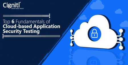 Top 6 fundamentals of Cloud-based Application Security Testing