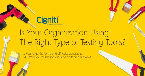 Is Your Organization Using The Right Type of Testing Tools?