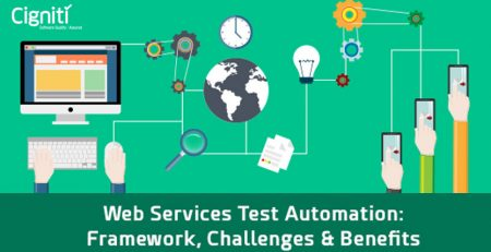 Web Services Test Automation: Framework, Challenges & Benefits