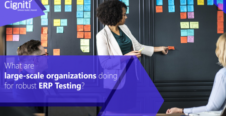 What are large-scale organizations doing for robust ERP Testing?