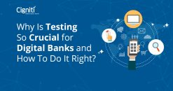 Why Is Testing So Crucial for Digital Banks and How To Do It Right?