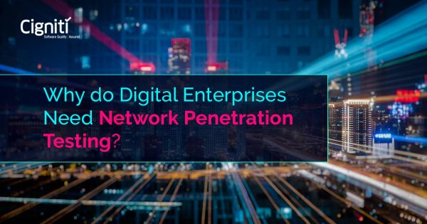 Why do Digital Enterprises Need Network Penetration Testing?