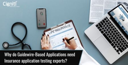 Why do Guidewire-Based Applications need Insurance application testing experts?