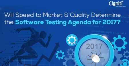 Will Speed to Market and Quality Determine the Software Testing Agenda for 2017?