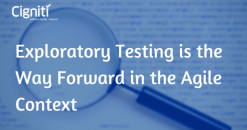 Exploratory Testing is the Way Forward in the Agile Context
