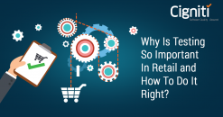 Why Is Testing So Important In Retail and How To Do It Right?