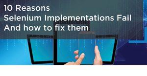 10 reasons why selenium implementations fail