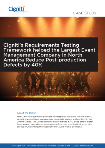 Cigniti's Requirements Testing Framework helped the Largest Event Management Company in North America Reduce Post-production Defects by 40%