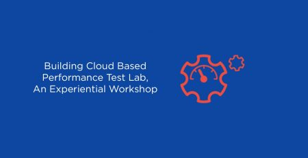 Building Cloud Based Performance Test Lab, An Experiential Workshop