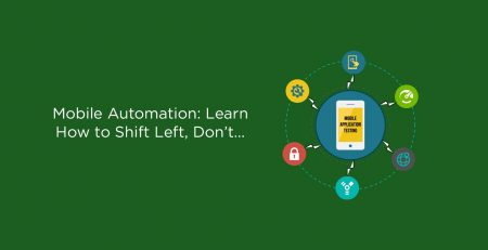 Mobile Automation: Learn How to Shift Left, Don't be Left Out