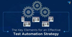 What-are-the-key-elements-for-an-effective-Test-Automation-Strategy