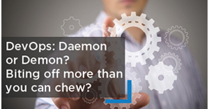 the-devops-daemon-or-demon-biting-off-more-than-you-can-chew-1-300x156